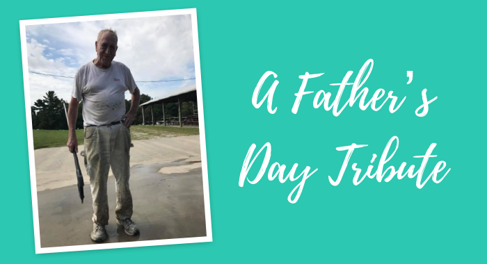 A Father's Day Tribute to the Hardest Worker I Know