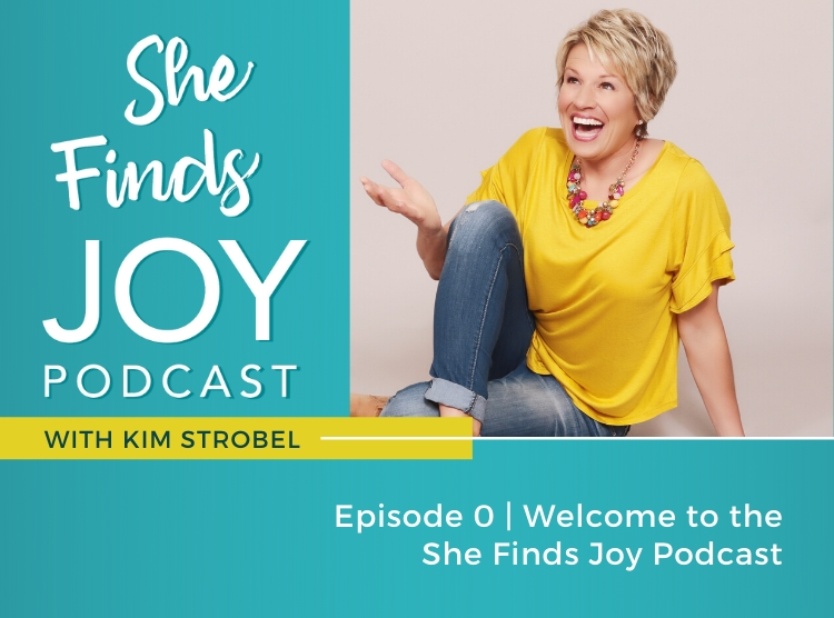 EPISODE 0: Welcome To The She Finds Joy Podcast