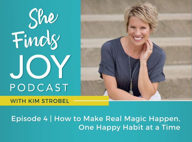 Episode 4: How to Make Real Magic Happen, One Happy Habit at a Time