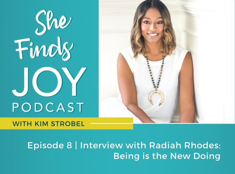 EPISODE 8: Interview with Radiah Rhodes: Being is the New Doing