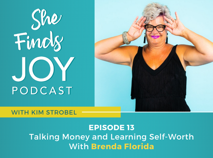 EPISODE 13: Talking Money and Learning Self-Worth With Brenda Florida
