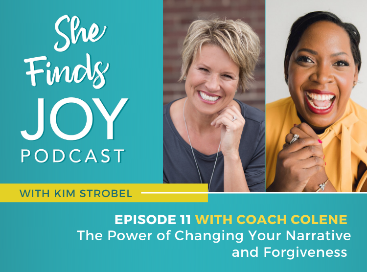 EPISODE 11: The Power of Changing Your Narrative and Forgiveness with Colene Elridge