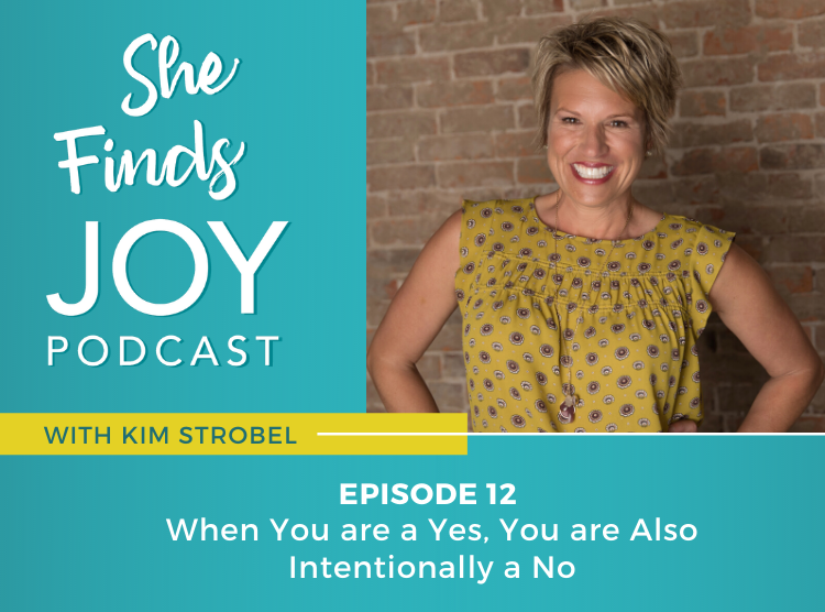 Episode 12: When You are a Yes, You are Also Intentionally a No