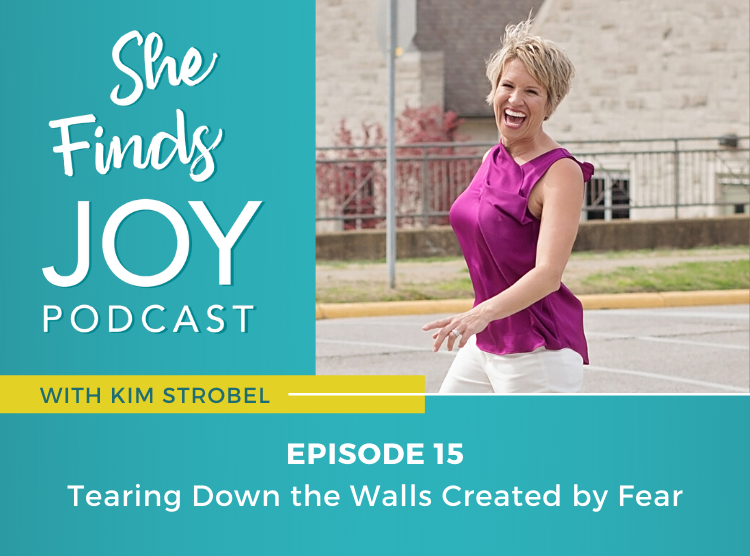 Episode 15: Tearing Down the Walls Created by Fear