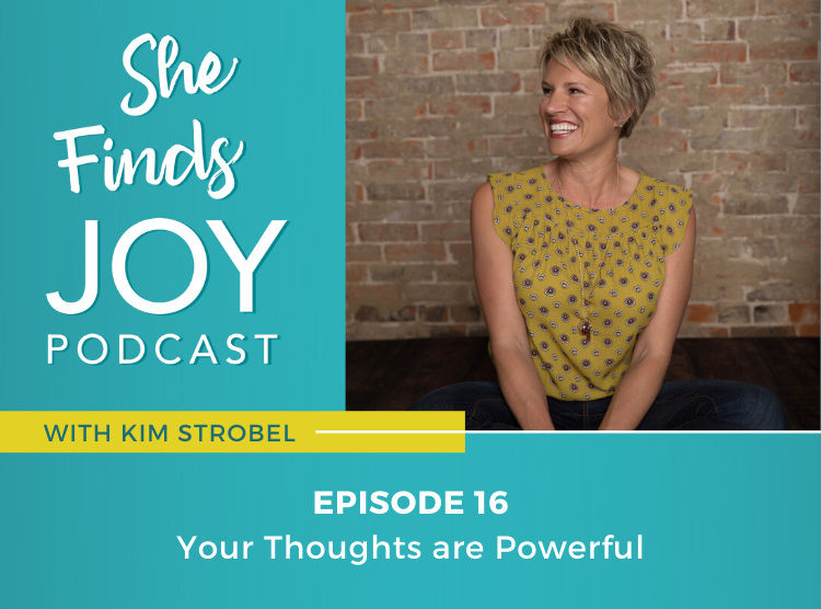 Episode 16: Your Thoughts are Powerful