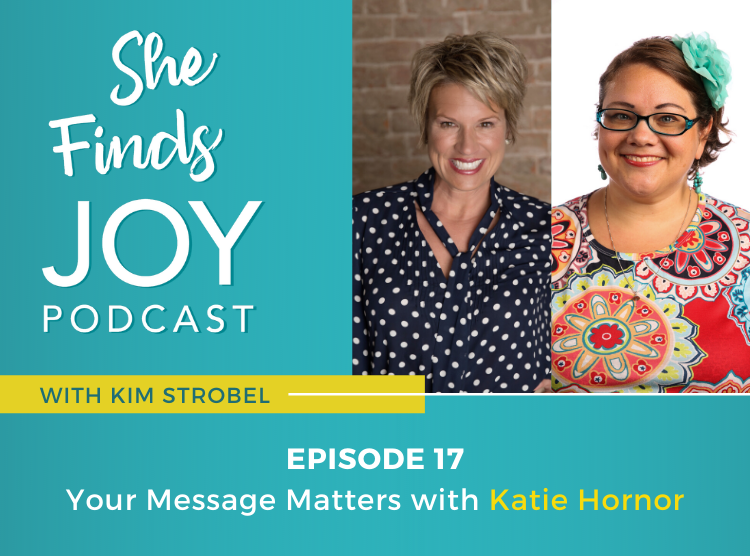 EPISODE 17: Your Message Matters with Katie Hornor