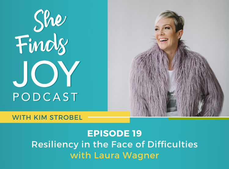 EPISODE 19: Resiliency in the Face of Difficulties with Laura Wagner