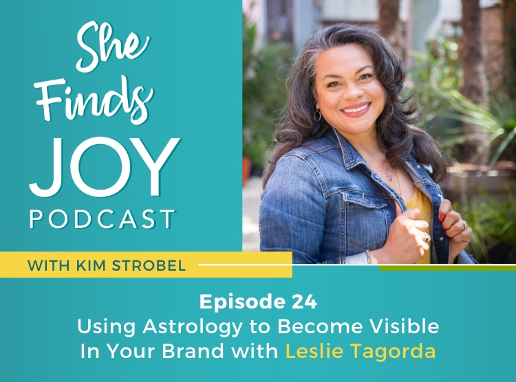 Ep 24 | Using Astrology to Become Visible In Your Brand with Leslie Tagorda