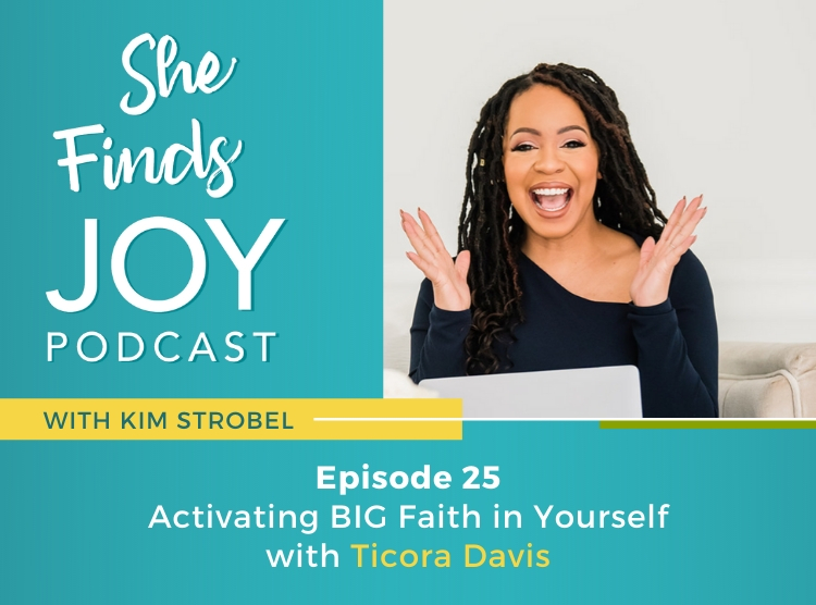 Ep 25 | Activating BIG Faith in Yourself with Ticora Davis