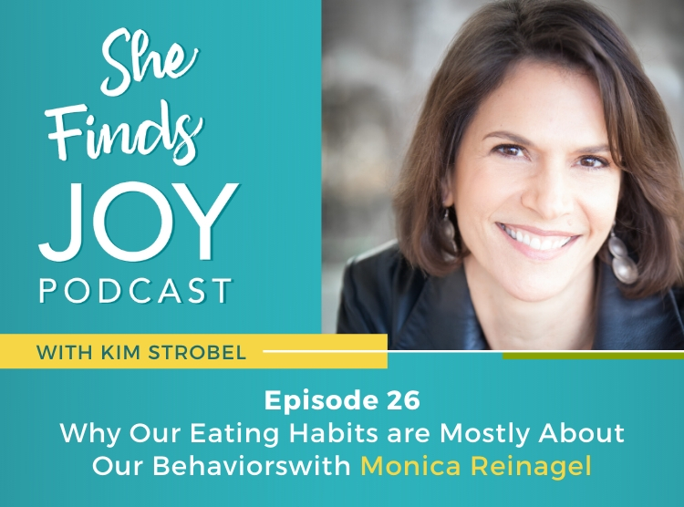 Ep 26 | Why Our Eating Habits are Mostly About Our Behaviors with Monica Reinagel